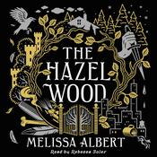 The Hazel Wood: A Novel Audiobook, by Melissa Albert