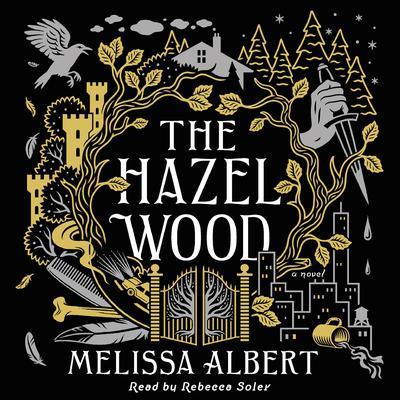 The Hazel Wood: A Novel Audiobook, by Melissa Albert