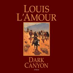 Dark Canyon: A Novel Audiobook, by Louis L'Amour