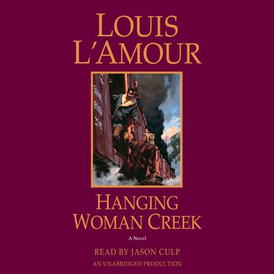 Hanging Woman Creek: A Novel Audiobook, by Louis L'Amour