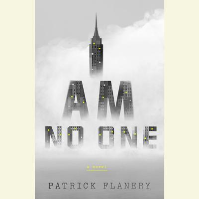 I Am No One: A Novel Audiobook, by Patrick Flanery