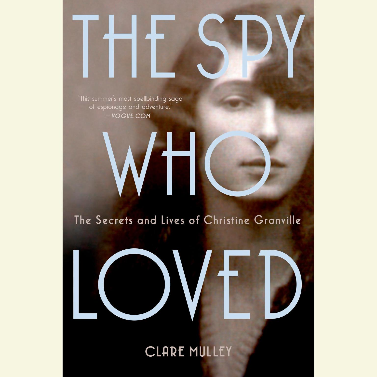 Printable The Spy Who Loved: The Secrets and Lives of Christine Granville Audiobook Cover Art