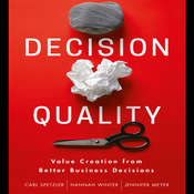 Decision Quality: Value Creation from Better Business Decisions Audiobook, by Carl Spetzler, Hannah Winter, Jennifer Meyer