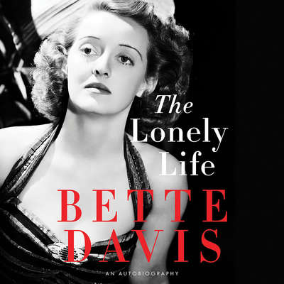 The Lonely Life: An Autobiography Audiobook, by Bette  Davis