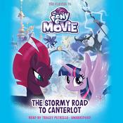 My Little Pony: The Movie: The Stormy Road to Canterlot: The Prequel to My Little Pony: The Movie Audiobook, by Sadie Chesterfield
