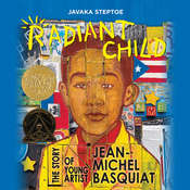 Radiant Child: The Story of Young Artist Jean-Michel Basquiat Audiobook, by Javaka Steptoe