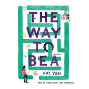 The Way to Bea Audiobook, by Kat Yeh