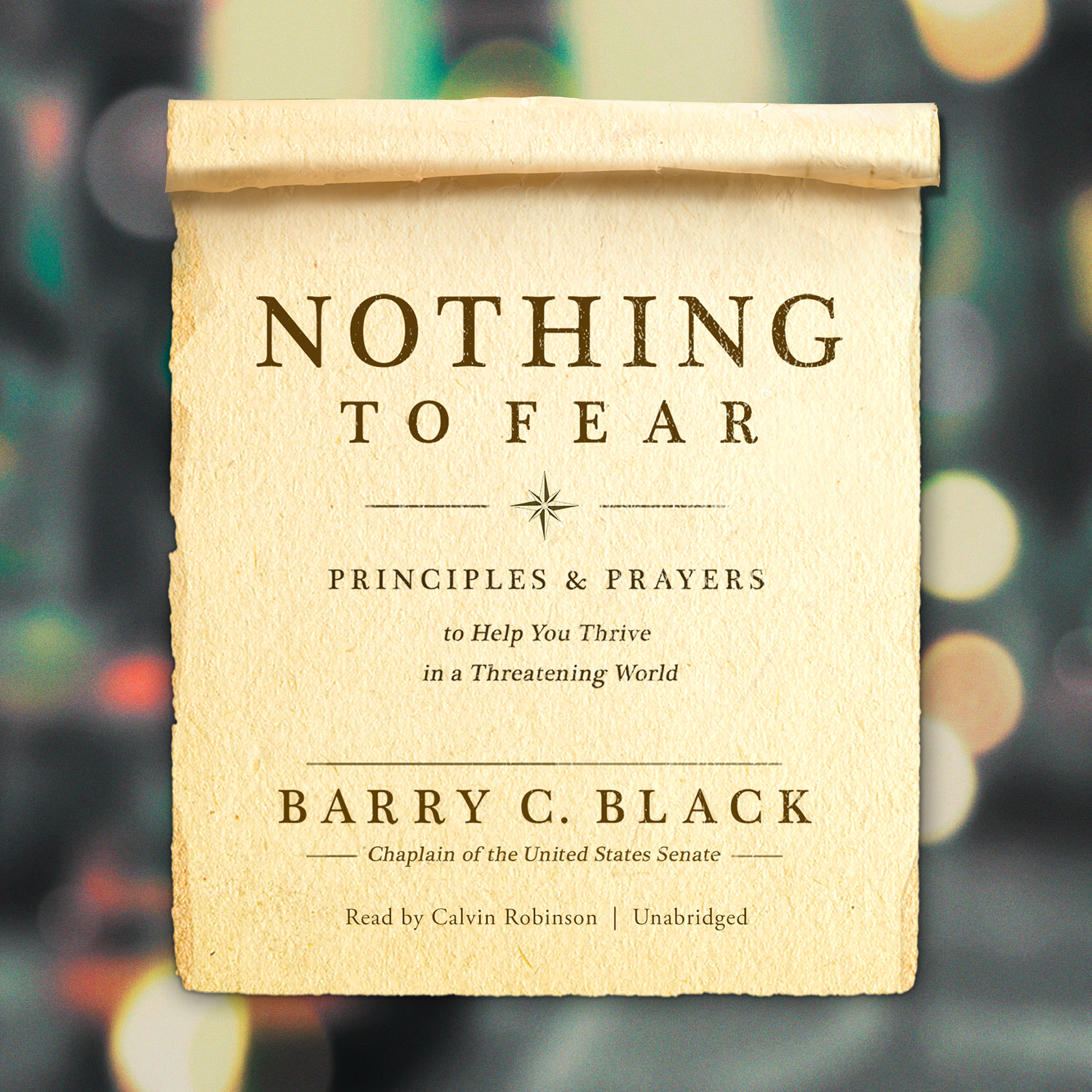 Printable Nothing to Fear: Principles and Prayers to Help You Thrive in a Threatening World Audiobook Cover Art