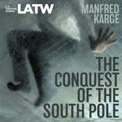 The Conquest of the South Pole Audiobook, by Calvin MacLean, Caron Cadle, Manfred Karge, Ralph Remshardt