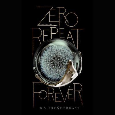 Zero Repeat Forever Audiobook, by G.S. Prendergast