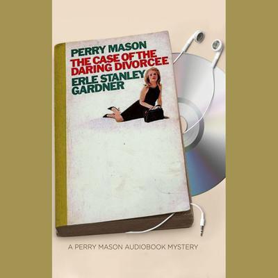 The Case of the Daring Divorcee Audiobook, by Erle Stanley Gardner