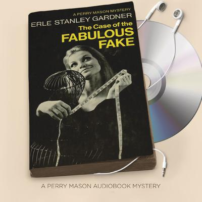 The Case of the Fabulous Fake Audiobook, by Erle Stanley Gardner