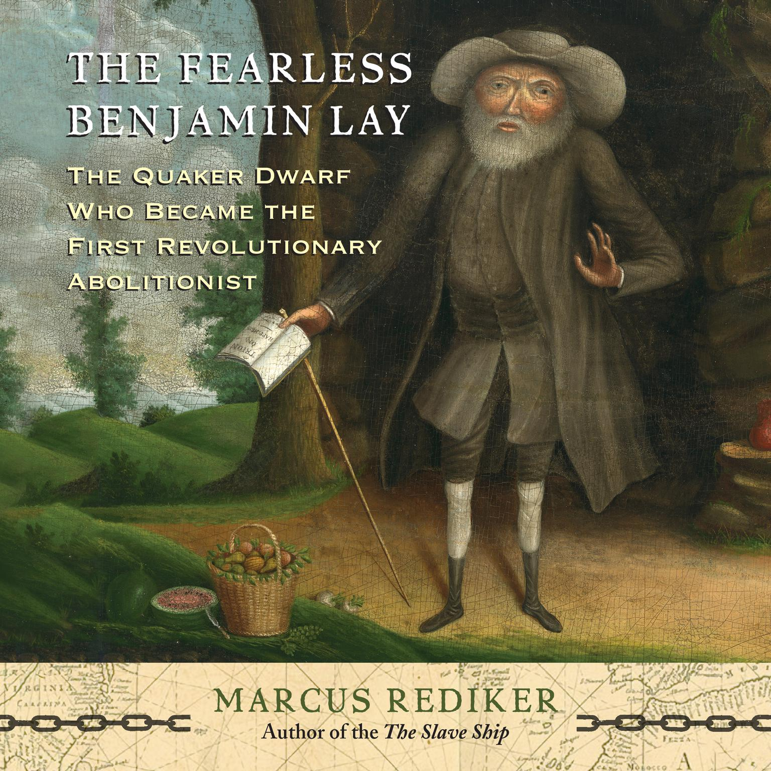 Printable The Fearless Benjamin Lay: The Quaker Dwarf Who Became the First Revolutionary Abolitionist Audiobook Cover Art
