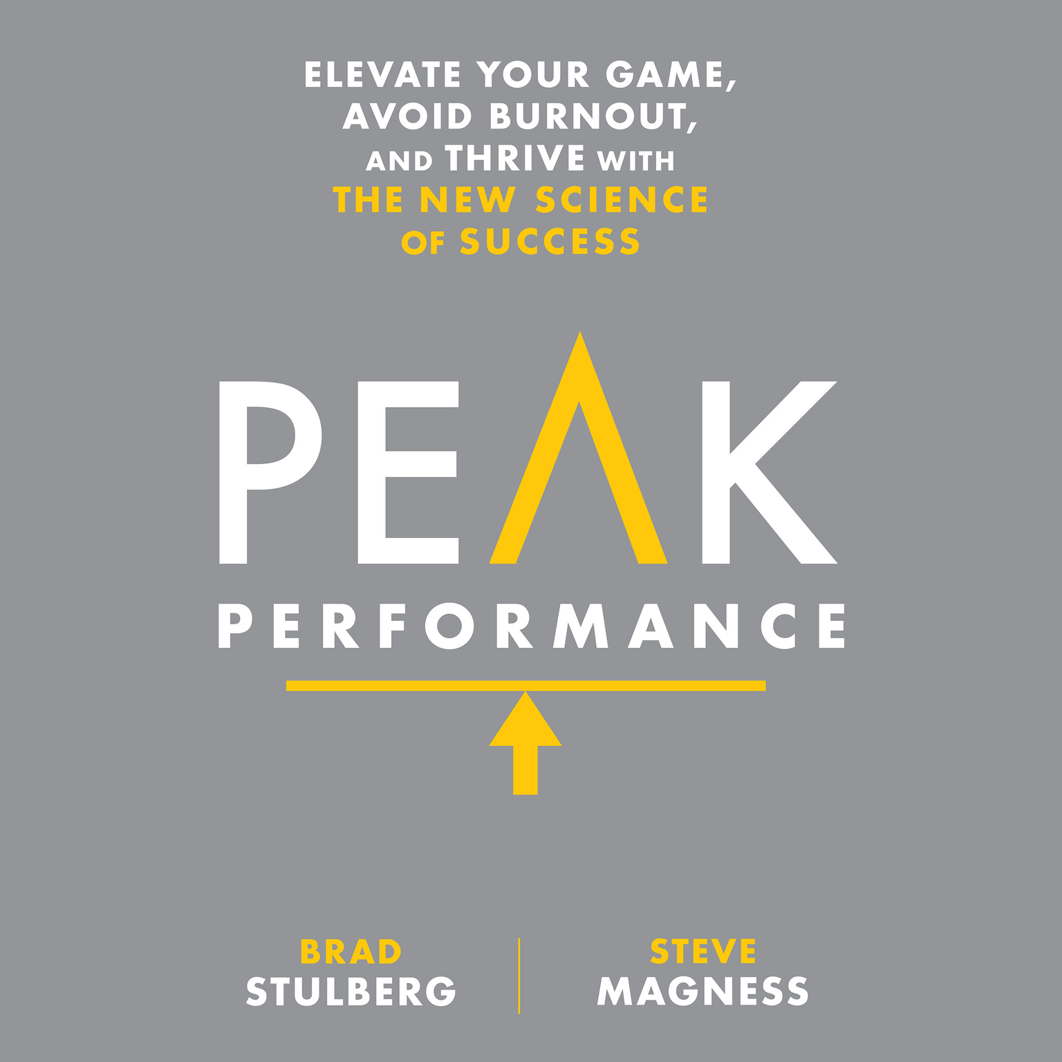 Printable Peak Performance: Elevate Your Game, Avoid Burnout, and Thrive with the New Science of Success Audiobook Cover Art