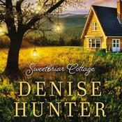 Sweetbriar Cottage Audiobook, by Denise Hunter