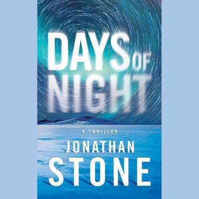 Days of Night Audiobook, by Jonathan Stone