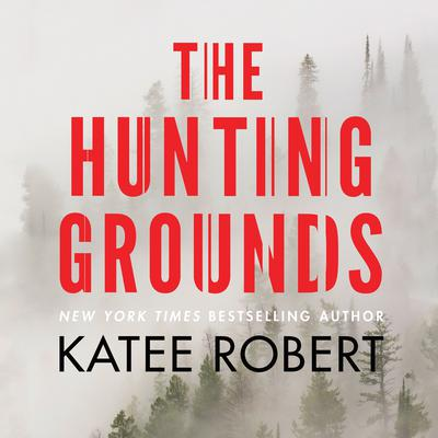 The Hunting Grounds Audiobook, by Katee Robert
