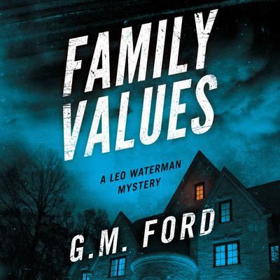 Family Values Audiobook, by G. M. Ford