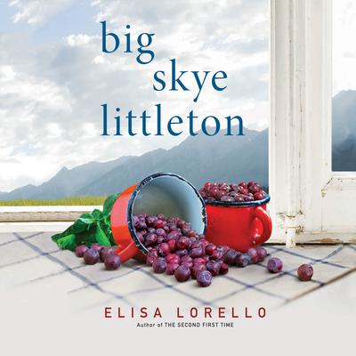 Big Skye Littleton Audiobook, by Elisa Lorello