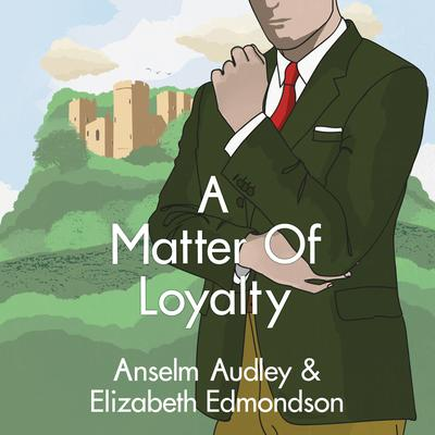 A Matter of Loyalty Audiobook, by Anselm Audley
