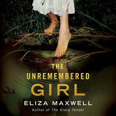 The Unremembered Girl Audiobook, by Eliza Maxwell