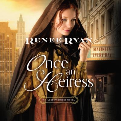 Once an Heiress Audiobook, by Renee Ryan