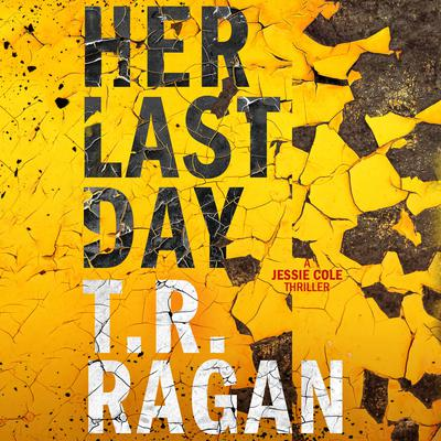 Her Last Day Audiobook, by T. R. Ragan