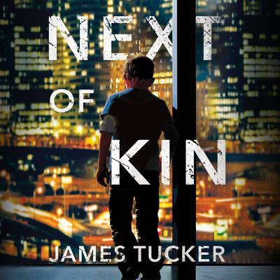 Next of Kin Audiobook, by James Tucker