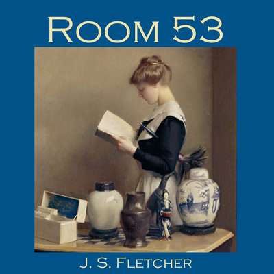 Room 53 Audiobook, by J. S. Fletcher