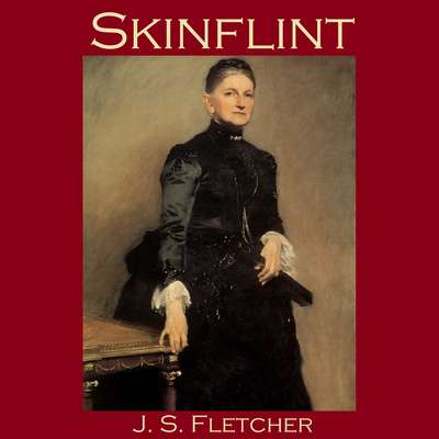 Skinflint Audiobook, by J. S. Fletcher