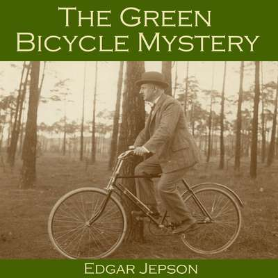 The Green Bicycle Mystery Audiobook, by Edgar  Jepson