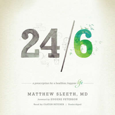 24/6: A Prescription for a Healthier, Happier Life Audiobook, by J. Matthew Sleeth
