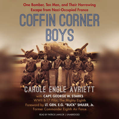 Coffin Corner Boys: One Bomber, Ten Men, and Their Harrowing Escape from Nazi-Occupied France Audiobook, by Carole Engle Avriett