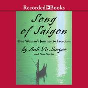 Song of Saigon: One Womans Journey to Freedom Audiobook, by Anh Vu Sawyer, Pam Proctor