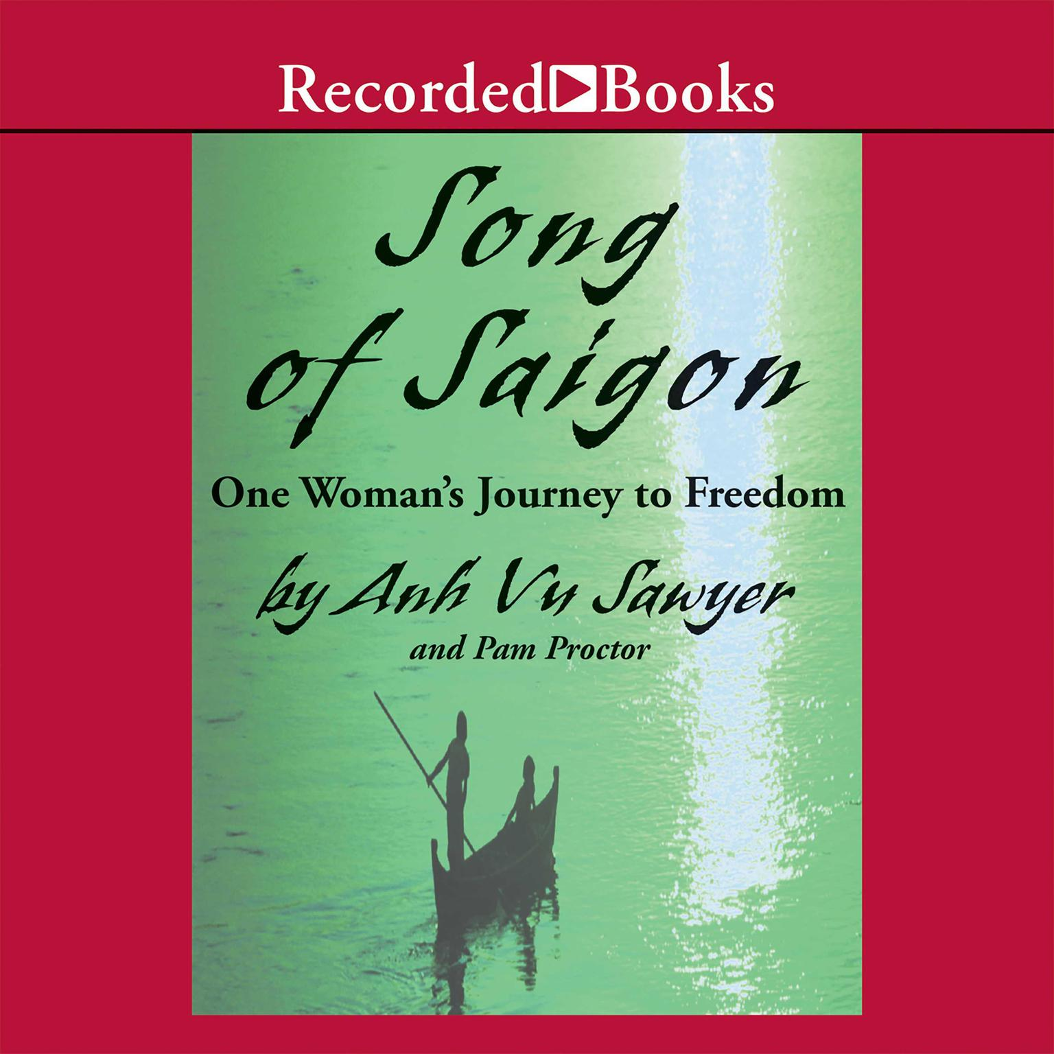 Printable Song of Saigon: One Woman's Journey to Freedom Audiobook Cover Art