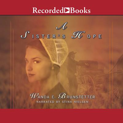 A Sisters Hope Audiobook, by Wanda E. Brunstetter