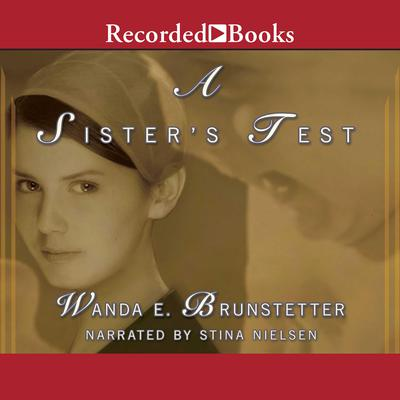 A Sisters Test Audiobook, by Wanda E. Brunstetter