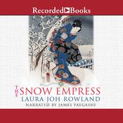 The Snow Empress: A Thriller Audiobook, by Laura Joh Rowland
