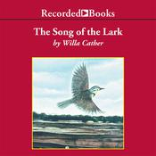 The Song of the Lark Audiobook, by Willa Cather
