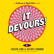 It Devours!: A Welcome to Night Vale Novel Audiobook, by Jeffrey Cranor, Joseph Fink