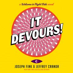 It Devours!: A Welcome to Night Vale Novel Audiobook, by Joseph Fink, Jeffrey Cranor