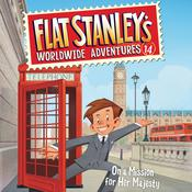 Flat Stanley's Worldwide Adventures #14: On a Mission for Her Majesty Audiobook, by Jeff Brown