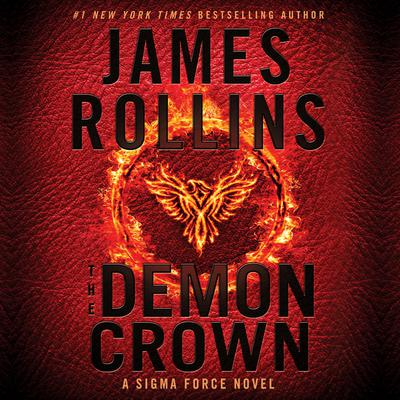 The Demon Crown: A Sigma Force Novel Audiobook, by