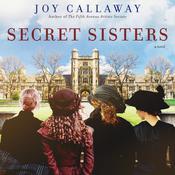 Secret Sisters: A Novel Audiobook, by Joy Callaway