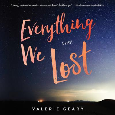 Everything We Lost: A Novel Audiobook, by Valerie Geary