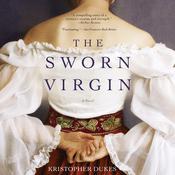 The Sworn Virgin: A Novel Audiobook, by Kristopher Dukes