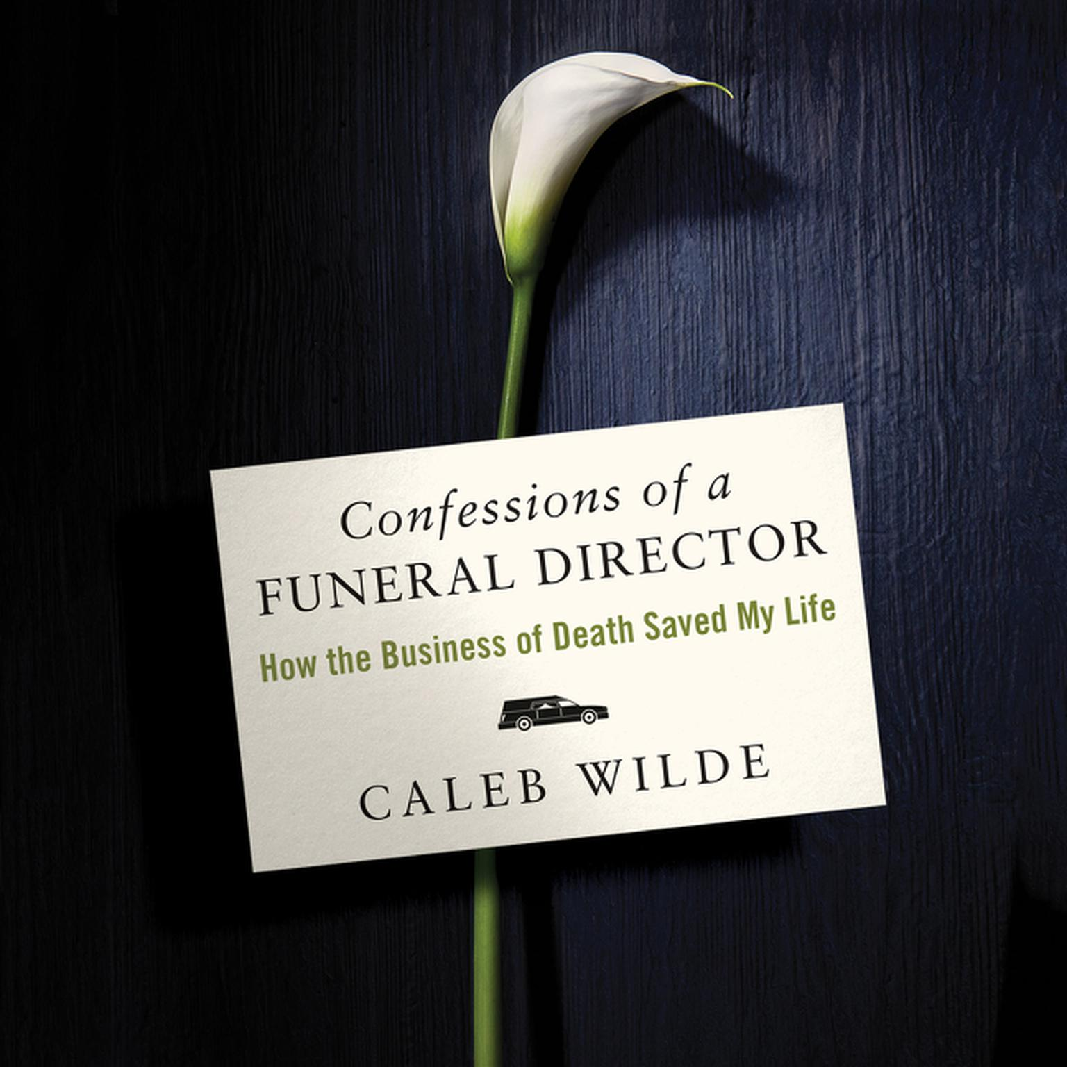 Printable Confessions of a Funeral Director: How Death Saved My Life Audiobook Cover Art