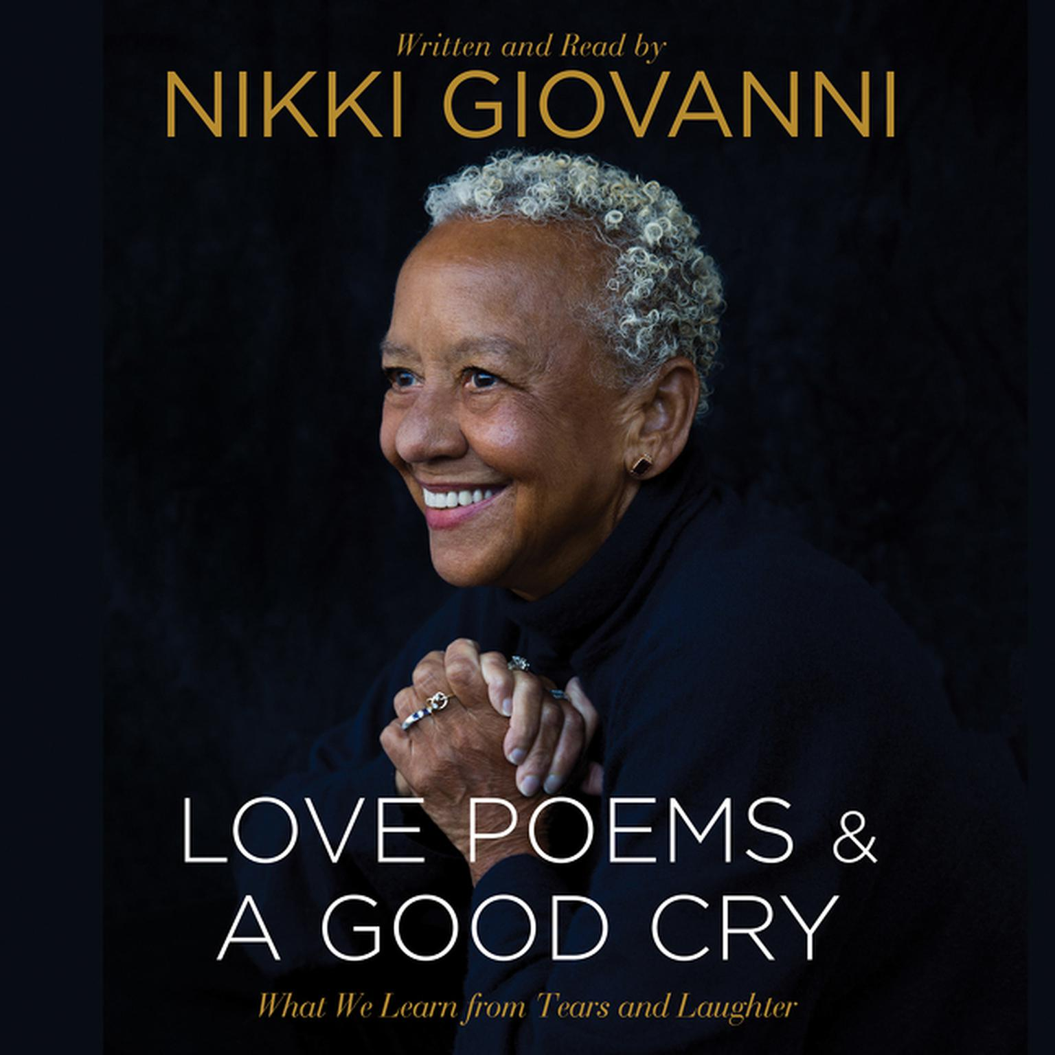 Printable Nikki Giovanni: Love Poems & A Good Cry: What We Learn From Tears and Laughter Audiobook Cover Art