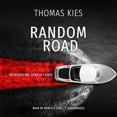 Random Road: Introducing Geneva Chase Audiobook, by Thomas Kies