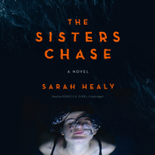 The Sisters Chase Audiobook, by Sarah Healy